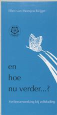 En hoe nu verder ...? - Unknown (ISBN 9789020200973)