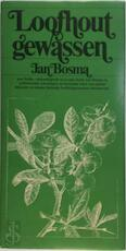 Loofhout gewassen - Jan Bosma (ISBN 9789027483362)