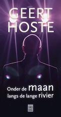Onder de maan langs de lange rivier - Geert Hoste (ISBN 9789460017148)