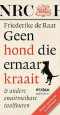 Geen hond die ernaar kraait - Friederike de Raat (ISBN 9789046815960)