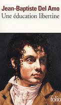 Une éducation libertine - Jean-Baptiste Del Amo (ISBN 9782070415618)