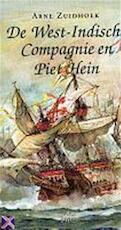 De West-Indische Compagnie en Piet Hein - Arne Zuidhoek (ISBN 9789068016215)