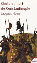 Chute et mort de Constantinople - (1204-1453) - Jacques Heers (ISBN 9782262026615)