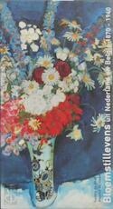 Bloemstillevens uit Nederland en België, 1870-1940 - Saskia de Bodt, Maartje de Haan (ISBN 9789040092879)
