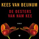 De oesters van Nam Kee - Kees van Beijnum (ISBN 9789023497462)