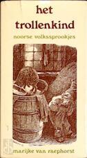 Het trollenkind - Marijke van Raephorst (ISBN 9789020200294)