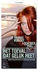 Het toeval dat geluk heet - Beatrice van der Poel, Thomas Verbogt (ISBN 9789047606703)