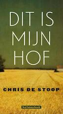 Dit is mijn hof - Chris De Stoop (ISBN 9789079390281)