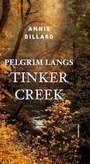 Pelgrim langs Tinker Creek - Annie Dillard (ISBN 9789045037516)