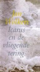 Icarus en de vliegende tering - Jan Wolkers (ISBN 9789023436133)