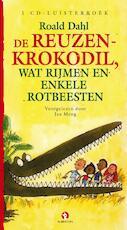 De reuzenkrokodil, wat rijmen en enkele rotbeesten - Roald Dahl