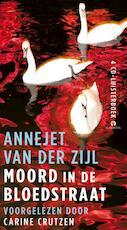 Moord in de bloedstraat - Annejet van der Zijl (ISBN 9789047614388)