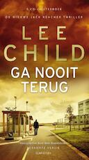 Ga nooit terug - Lee Child (ISBN 9789047614906)