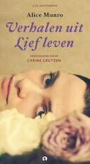 Verhalen uit lief leven - Alice Munro (ISBN 9789047617280)