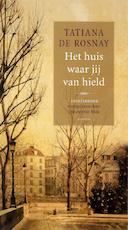 Het huis waar jij van hield - Tatiana de Rosnay (ISBN 9789047612278)