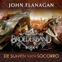 Broederband Boek 4 - De slaven van Socorro - John Flanagan (ISBN 9789025762209)