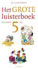 Het grote luisterboek voor rond de 5 jaar (ISBN 9789021677521)