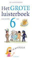 Het grote luisterboek voor rond de 6 jaar (ISBN 9789021677538)