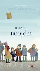 Naar het noorden - Koos Meinderts (ISBN 9789047624356)