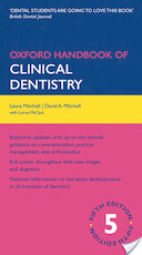 Oxford Handbook of Clinical Dentistry - Laura Mitchell, David A. Mitchell, Lorna McCaul (ISBN 9780199553303)
