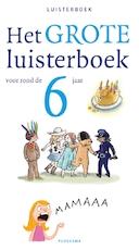 Het grote luisterboek voor rond de 6 jaar - Diverse auteurs (ISBN 9789021677859)