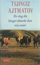 De dag die langer duurde dan een eeuw - Tsjingiz Ajtmatov, Monse Weijers (ISBN 9789052262239)