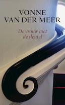 De vrouw met de sleutel - Vonne van der Meer (ISBN 9789025454449)