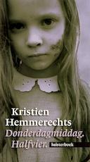 Donderdagmiddag. Halfvier. - Kristien Hemmerechts (ISBN 9789461492715)