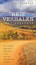 Reisverhalen voor onderweg - Adriaan van Dis, Herman Koch, Nelleke Noordervliet, Jeroen van Bergeijk (ISBN 9789047613503)