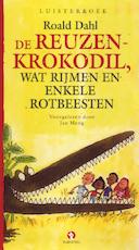 De reuzenkrokodil, wat rijmen en enkele rotbeesten - Roald Dahl (ISBN 9789047607960)