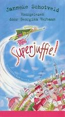 Superjuffie! - Janneke Schotveld (ISBN 9789047618300)