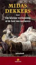 De kleine verlossing of de lust van ontlasten - Midas Dekkers (ISBN 9789047618201)