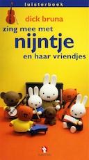 Zing mee met Nijntje en haar vriendjes - Dick Bruna (ISBN 9789047618034)