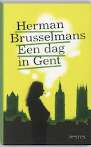 Een dag in Gent - Herman Brusselmans (ISBN 9789044612622)