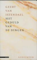 Het geduld van de dingen - G. van Istendael (ISBN 9789025408282)