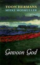 Gewoon God - Toon Hermans, Mieke Mosmuller, Mieke Mosmuller (ISBN 9789075240214)