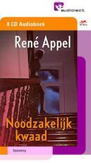 Noodzakelijk kwaad CD's - René Appel (ISBN 9789077727058)