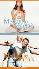 Meditaties voor papa's en mama's - Sylvia van Zoeren (ISBN 9789079915248)