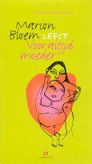 Voor altijd moeder - Marion Bloem (ISBN 9789047603993)
