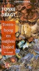 Torenhoog en mijlen breed - Tonke Dragt (ISBN 9789047604181)