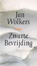 Zwarte Bevrijding - Jan Wolkers (ISBN 9789074336178)