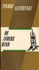 De andere hand. Verhalen van een schilder - Pierre Alechinsky, Hugo vert. Claus, Freddy vert. De Vree