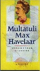 Max Havelaar, of De Koffiveilingen der Nederlandsche Handelmaatschappy - Multatuli (ISBN 9789021495811)
