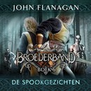 Broederband Boek 6 - De spookgezichten - John Flanagan (ISBN 9789025767693)