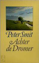 Achter de dromer - Peter Smit (ISBN 9789029546232)