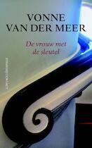 De vrouw met de sleutel - Vonne van der Meer (ISBN 9789025436292)