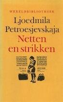 Netten en strikken - Ljoedmila Petroesjevskaja, Helen Saelman (ISBN 9789028415591)