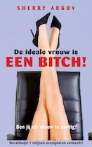 Ideale vrouw is een bitch - SHERRY Argov (ISBN 9789041763235)