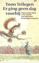 Er ging geen dag voorbij - Toon Tellegen, Jan Jutte (ISBN 9789021432175)
