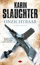 Onzichtbaar - Karin Slaughter (ISBN 9789023471943)